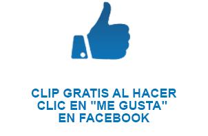 CLIP GRATIS AL HACER CLIC EN ME GUSTA EN FACEBOOK